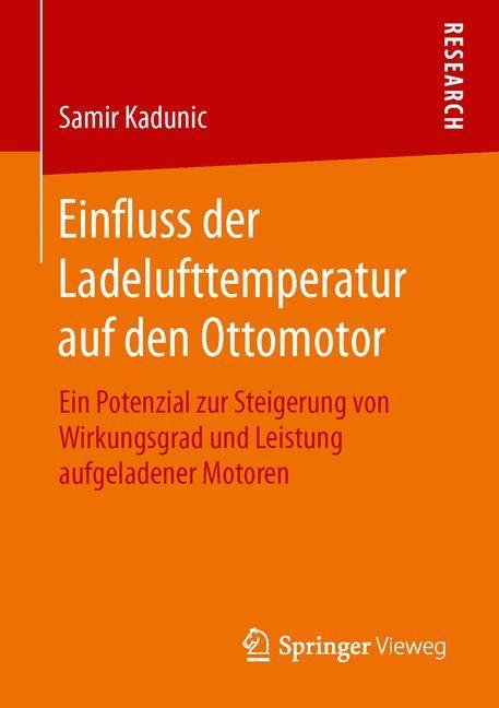 Einfluss der Ladelufttemperatur auf den Ottomotor   Kadunic, 2015   Buch (Cover)