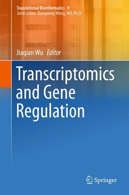 Abbildung von Wu   Transcriptomics and Gene Regulation   1st ed. 2016   2015   9