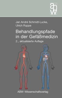Abbildung von Schmidt-Lucke / Ruppe   Behandlungspfade in der Gefäßmedizin   2., aktualisierte Auflage   2015