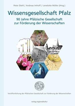 Abbildung von Diehl / Funke | Wissensgesellschaft Pfalz - 90 Jahre Pfälzische Gesellschaft zur Förderung der Wissenschaften | 1. Auflage | 2015 | beck-shop.de