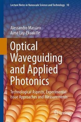 Abbildung von Lay-Ekuakille | Optical Waveguiding and Applied Photonics | 2013 | 2014 | Technological Aspects, Experim...
