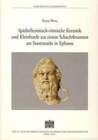Abbildung von Meric / Österreichischen Archäologischen Institut in Wien | Späthellenistisch-römische Keramik und Kleinfunde aus einem Schachtbrunnen am Staatsmarkt in Ephesos | 2002