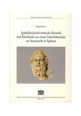 Abbildung von Meric / Österreichischen Archäologischen Institut in Wien | Späthellenistisch-römische Keramik und Kleinfunde aus einem Schachtbrunnen am Staatsmarkt in Ephesos | 2002 | 9/3