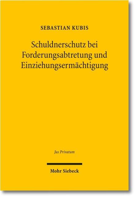 Schuldnerschutz bei Forderungsabtretung und Einziehungsermächtigung | Kubis, 2017 | Buch (Cover)