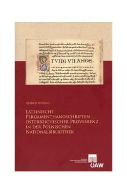 Abbildung von Spilling   Lateinische Pergamenthandschriften österreichischer Provenienz in der der Polnischen Nationalbibliothek   1. Auflage   2014   846   beck-shop.de