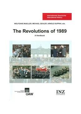 Abbildung von Mueller / Gehler / Suppan | The Revolutions of 1989: A Handbook | 2014 | 2