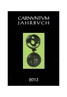 Abbildung von Pülz | Carnuntum-Jahrbuch. Zeitschrift für Archäologie und Kulturgeschichte des Donauraumes / Carnuntum Jahrbuch 2013 | 1. Auflage | 2014 | beck-shop.de