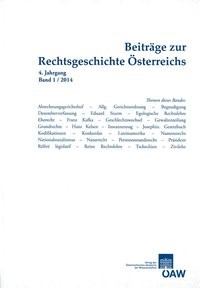 Beiträge zur Rechtsgeschichte Österreichs 4. Jahrgang Band 1/2014 | Olechowski, 2014 | Buch (Cover)