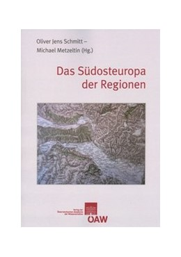 Abbildung von Metzeltin / Schmitt | Das Südosteuropa der Regionen | 2015 | 858