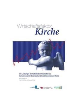 Abbildung von Prettenthaler / Schnabl   Wirschaftsfaktor Kirche   2015   Die Leistungen der katholische...
