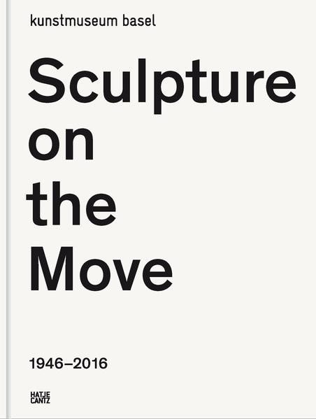 Abbildung von / Bürgi | Sculpture on the Move 1946–2016 | 2016
