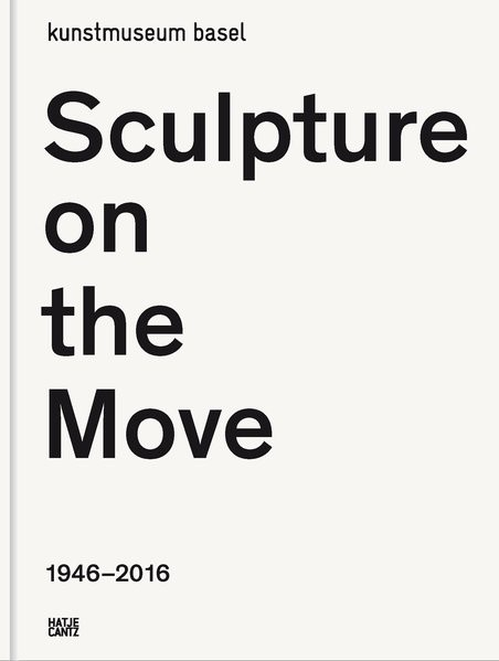 Sculpture on the Move 1946–2016 | / Bürgi, 2016 | Buch (Cover)