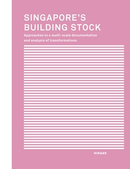 Abbildung von Belle / Hassler | Singapore´s Building Stock | 2020 | Approaches to a multi-scale do...
