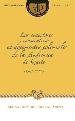 Abbildung von Diez del Corral Areta | Los conectores consecutivos en documentos coloniales de la Audiencia de Quito (1563-1822) | 1. Auflage | 2015 | beck-shop.de