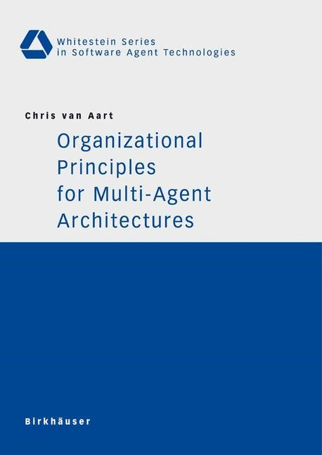 Organizational Principles for Multi-Agent Architectures | Aart, 2004 | Buch (Cover)