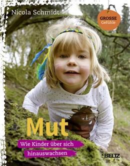Abbildung von Schmidt | Mut | Originalausgabe | 2014 | Wie Kinder über sich hinauswac...