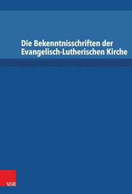 Abbildung von Dingel | Die Bekenntnisschriften der Evangelisch-Lutherischen Kirche/Paket | 2015 | Vollständige Neuedition/Quelle...
