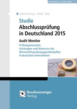 Abbildung von Schichold (Hrsg.) / Gehrke / Velte | Studie Abschlussprüfung in Deutschland 2015 | 2., aktualisierte Auflage | 2016 | Audit Monitor – Prüfungsmandat...