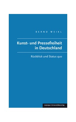 Abbildung von Weikl | Kunst- und Pressefreiheit in Deutschland | 1. Auflage | 2016 | beck-shop.de