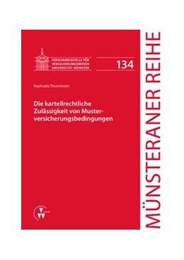Abbildung von Dörner / Ehlers / Pohlmann / Schulze Schwienhorst / Steinmeyer | Die kartellrechtliche Zulässigkeit von Musterversicherungsbedingungen | 2015 | 134