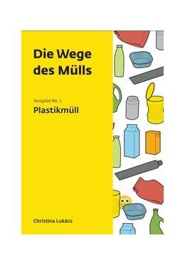 Abbildung von Lukacs | Die Wege des Mülls | 1. Auflage | 2015 | beck-shop.de