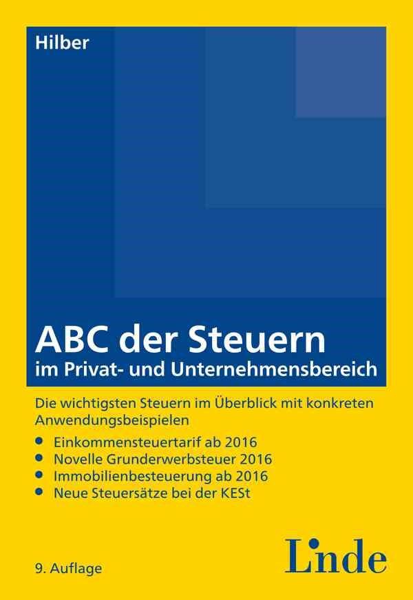 ABC der Steuern im Privat- und Unternehmensbereich | Hilber | 9., aktualisierte Auflage 2015, 2015 | Buch (Cover)