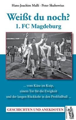 Abbildung von Malli / Skubowius | 1. FC Magdeburg | 2015 | Weißt du noch? Geschichten und...