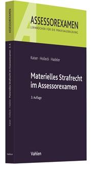 Materielles Strafrecht im Assessorexamen | Kaiser / Holleck / Hadeler | 3., neu bearbeitete Auflage, 2016 | Buch (Cover)
