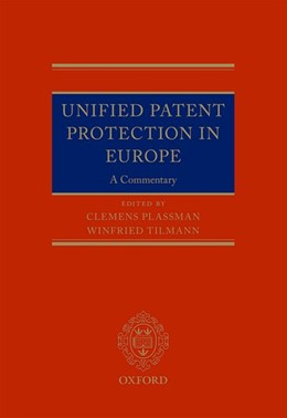 Abbildung von Tilmann / Plassmann | Unified Patent Protection in Europe | 2018 | A Commentary