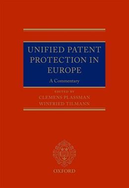 Abbildung von Tilmann / Plassmann | Unified Patent Protection in Europe | 1. Auflage | 2018 | beck-shop.de