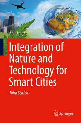 Abbildung von Ahuja | Integration of Nature and Technology for Smart Cities | 3rd ed. 2016 | 2016