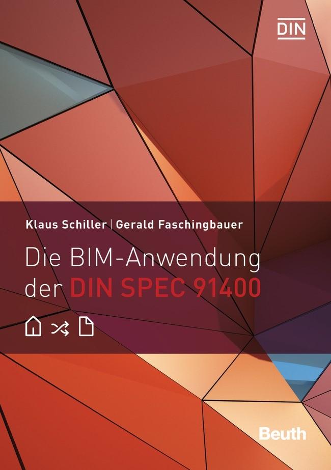 Die BIM-Anwendung der DIN SPEC 91400 | Faschingbauer / Schiller, 2016 | Buch (Cover)