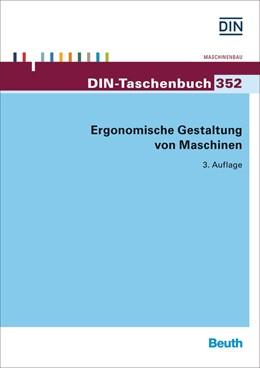 Abbildung von DIN e.V. | Ergonomische Gestaltung von Maschinen | 3. Auflage | 2015 | 352