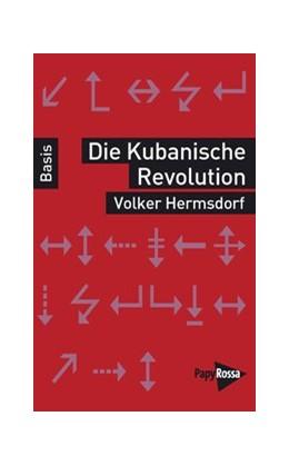 Abbildung von Hermsdorf   Die Kubanische Revolution   3. Auflage   2018   beck-shop.de