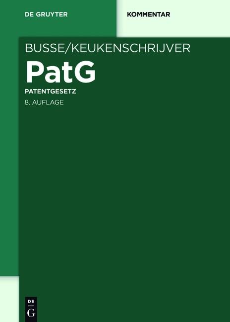 PatG | Busse / Keukenschrijver | 8., neu bearbeitete und erweiterte Auflage, 2016 | Buch (Cover)