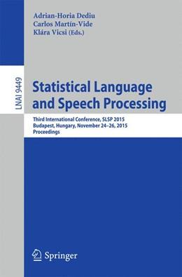 Abbildung von Dediu / Martín-Vide | Statistical Language and Speech Processing | 1. Auflage | 2015 | 9449 | beck-shop.de