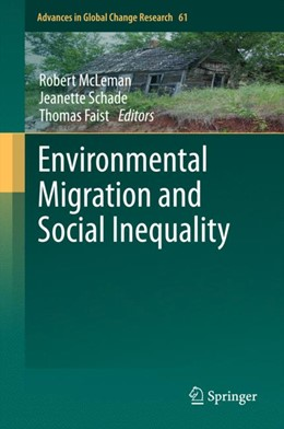 Abbildung von McLeman / Schade / Faist | Environmental Migration and Social Inequality | 1st ed. 2016 | 2015 | 61