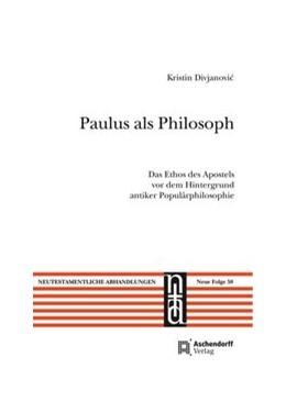 Abbildung von Divjanovic | Paulus als Philosoph | 2015 | Das Ethos des Apostels vor dem... | 58