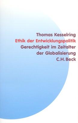 Abbildung von Kesselring, Thomas | Ethik der Entwicklungspolitik | 1. Auflage | 2003 | beck-shop.de