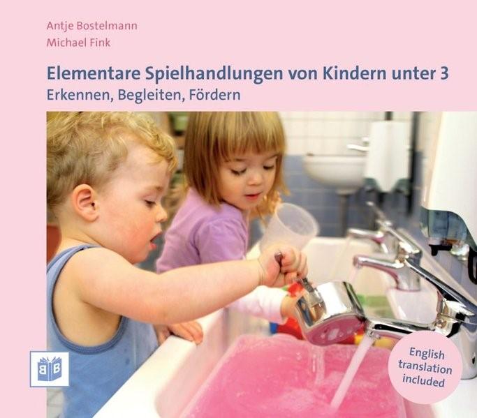Abbildung von Bostelmann / Fink | Elementare Spielhandlungen von Kindern unter 3 | 2., vollständig überarbeitete und erweiterte Auflage | 2015