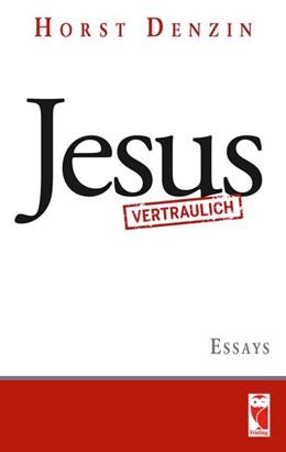 Abbildung von Denzin | Jesus vertraulich | 1. Auflage | 2015 | beck-shop.de