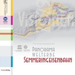 Abbildung von Dinhobl / Haehnel | Panorama Welterbe Semmeringeisenbahn. Visionen 2029 | Leporello, durchgehend vierfarbig, im Schuber | 2015