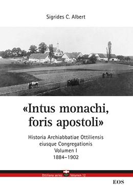 Abbildung von Albert | Intus monachi, foris apostoli - Historia Ottiliensis eiusque Congregationis | 1. Auflage | 2015 | 12 | beck-shop.de