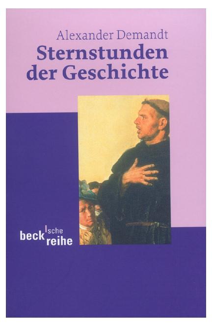 Cover: Alexander Demandt, Sternstunden der Geschichte