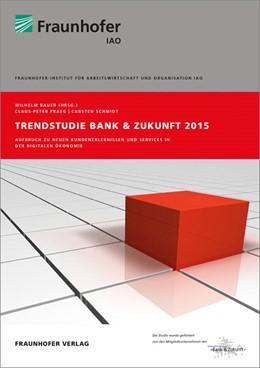 Abbildung von Praeg / Bauer / | Trendstudie Bank & Zukunft 2015 | 2015 | Aufbruch zu neuen Kundenerlebn...