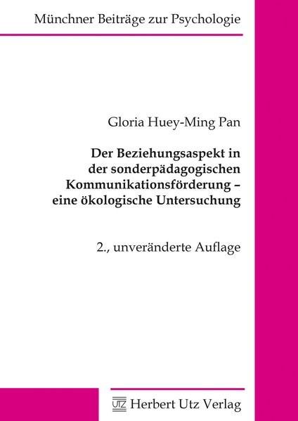 Der Beziehungsaspekt in der sonderpädagogischen Kommunikationsförderung – eine ökologische Untersuchung   2., unveränderte Auflage, 2015   Buch (Cover)