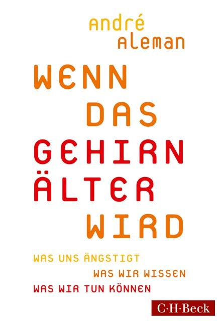 Cover: André Aleman, Wenn das Gehirn älter wird