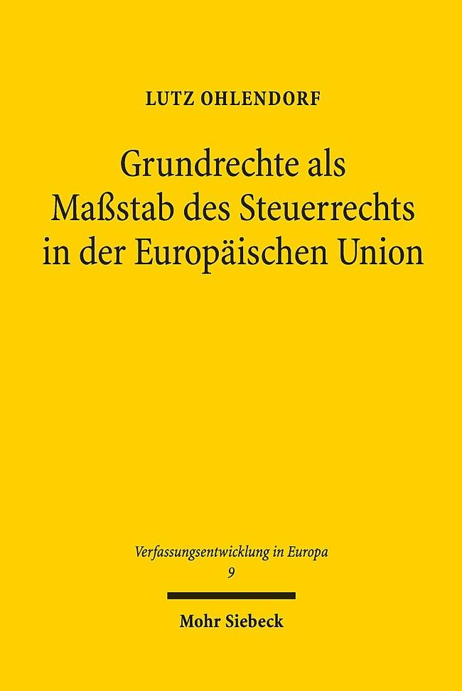 Grundrechte als Maßstab des Steuerrechts in der Europäischen Union | Ohlendorf, 2015 | Buch (Cover)
