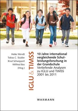 Abbildung von Wendt / Stubbe | 10 Jahre international vergleichende Schulleistungsforschung in der Grundschule | 1. Auflage | 2015 | beck-shop.de
