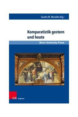 Abbildung von Moraldo | Komparatistik gestern und heute | 1. Auflage 2019 | 2019 | Perspektiven auf eine Diszipli... | Band 002